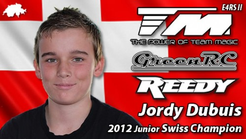 Jordy Dubuis – Team Magic E4RS II / Reedy – 2012 Junior Swiss Champion !!